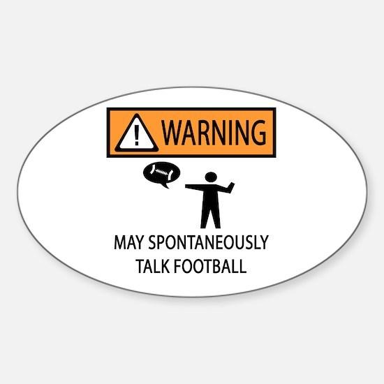 Spontaneously Talks About Football Sticker (Oval)