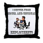 Cruel Employment Throw Pillow
