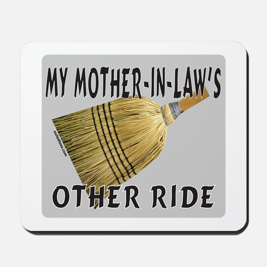 MOTHER-IN-LAW'S OTHER RIDE Mousepad