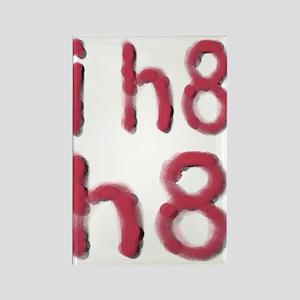 i h8 h8 Rectangle Magnet
