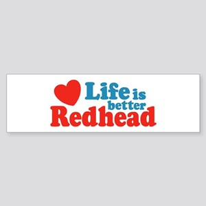 Life is Better Redhead Bumper Sticker
