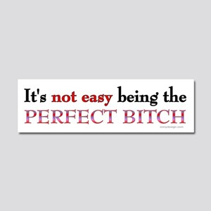 The Perfect Bitch Car Magnet 10 x 3