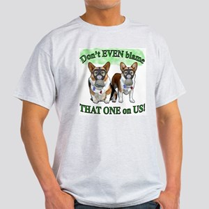 Don't Blame US! (in green) Light T-Shirt