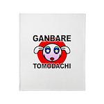 GANBARE TOMODACHI Throw Blanket