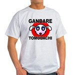 GANBARE TOMODACHI Light T-Shirt