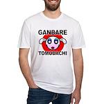 GANBARE TOMODACHI Fitted T-Shirt