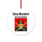 Stop murder ! Gaddafi Ornament (Round)