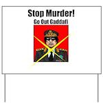 Stop murder ! Gaddafi Yard Sign