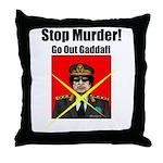 Stop murder ! Gaddafi Throw Pillow