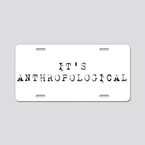 It's Anthropological Aluminum License Plate