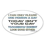 I Can Only Please... Oval Sticker
