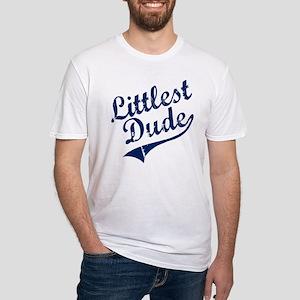 LITTLEST DUDE (Script) Fitted T-Shirt
