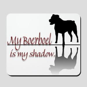 My Boerboel is My Shadow Mousepad