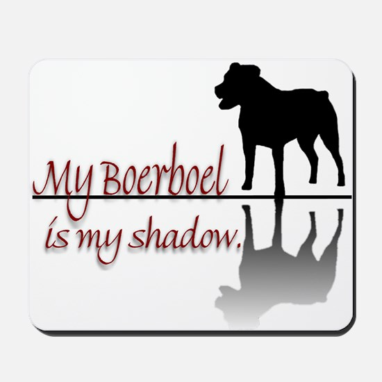 My Boerboel is My Shadow Mousepad