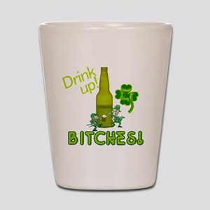 Drink Up Bitches! St. Patrick Shot Glass