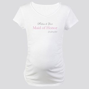 Custom Maid of Honor Maternity T-Shirt
