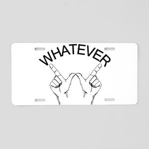 Whatever ... Aluminum License Plate