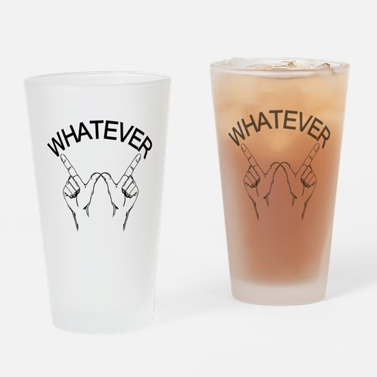 Whatever ... Drinking Glass