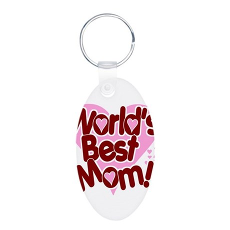 World's BEST Mom! Aluminum Oval Keychain