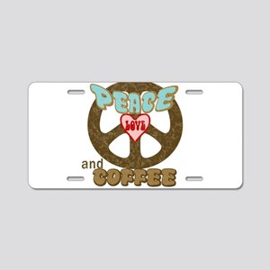 Peace Love and Coffee Aluminum License Plate