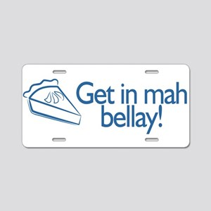 GET in my BELLAY! Aluminum License Plate