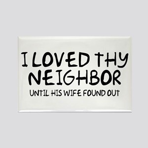 Loved Thy Neighbor/His Wife Rectangle Magnet