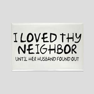 Loved Thy Neighbor/Her Husband Rectangle Magnet