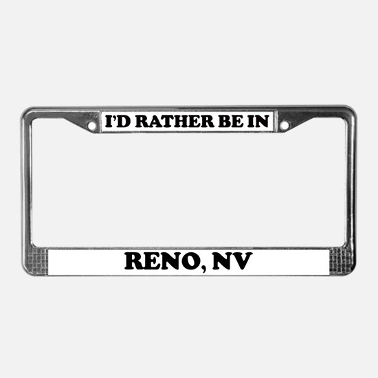 Rather be in Reno License Plate Frame