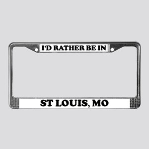 Rather be in St. Louis License Plate Frame