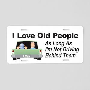 I Love Old People Aluminum License Plate