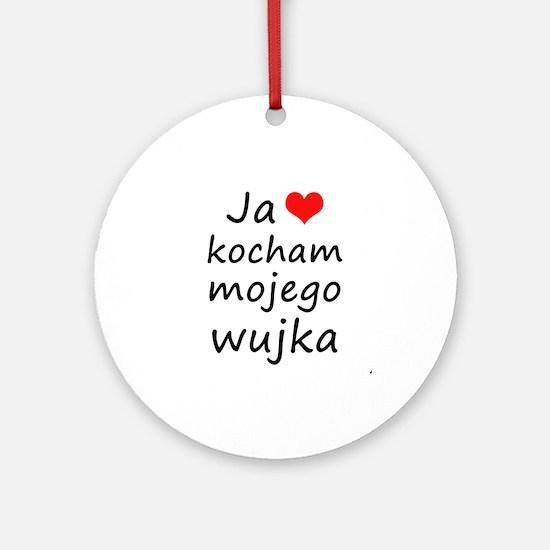 I love MY Uncle (Polish) Ornament (Round)