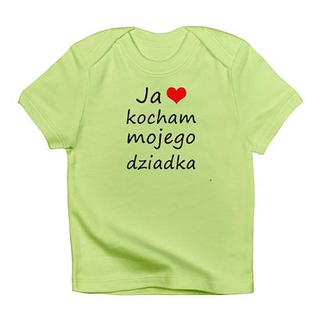 I love MY Grandpa (Polish) Infant T-Shirt