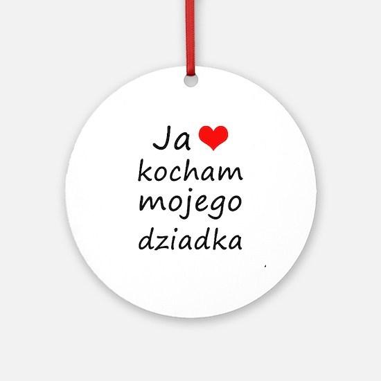 I love MY Grandpa (Polish) Ornament (Round)