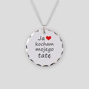 I love MY Dad (Polish) Necklace Circle Charm