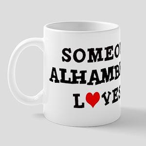 Someone in Alhambra Mug
