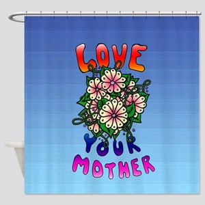 Love Your Mother Text Shower Curtain