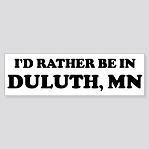 Rather be in Duluth Bumper Sticker