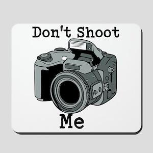Don't Shoot Me! Mousepad