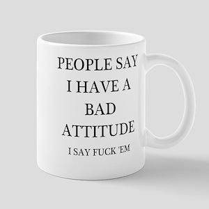 bad attitude Mug