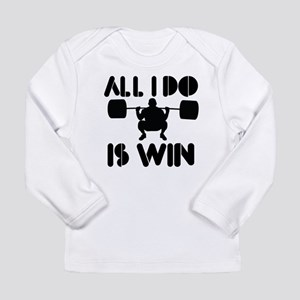 All I do is Win Powerlifter Long Sleeve Infant T-S