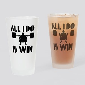 All I do is Win Powerlifter Drinking Glass
