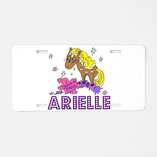 I Dream Of Ponies Arielle Aluminum License Plate