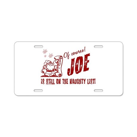 Naughty List Joe Christmas Aluminum License Plate