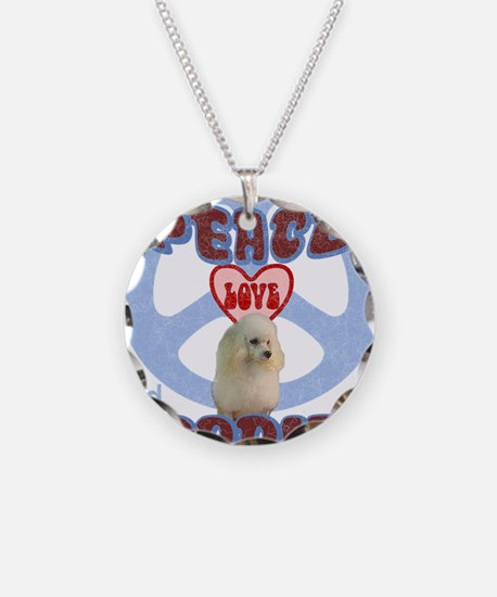 PEACE LOVE and POODLES B3 Necklace
