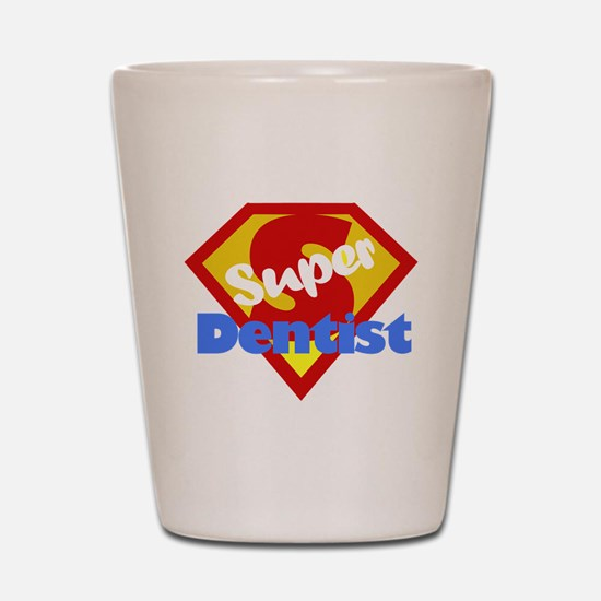 Super Dentist DDS Shot Glass