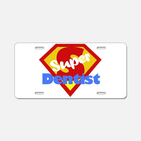 Super Dentist DDS Aluminum License Plate