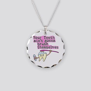 Your Teeth Ain't Gonna Brush Necklace Circle Charm