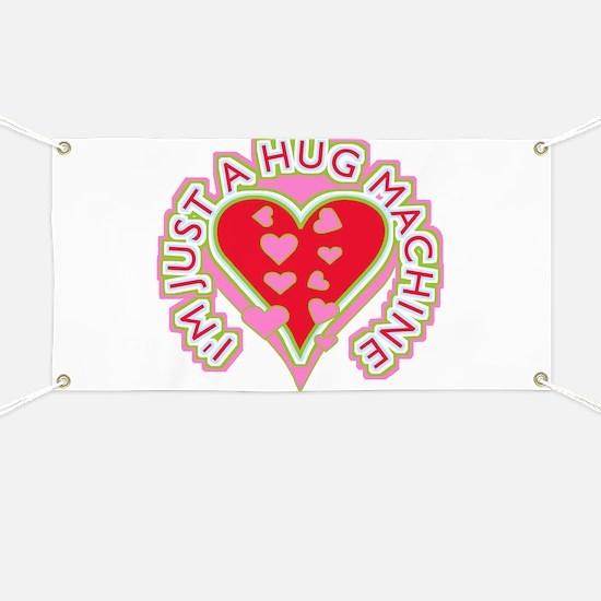 Just A Hug Machine Banner