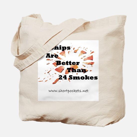 25 Chips Are Better Than 24 Smokes Tote Bag