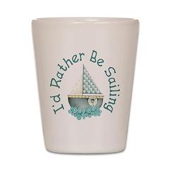 I'd Rather Be Sailing Shot Glass